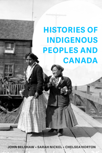 Cover image for Histories of Indigenous Peoples and Canada